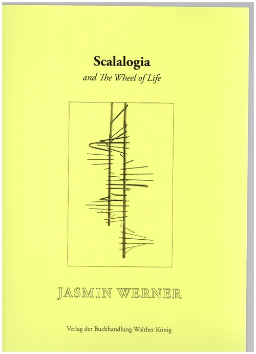 WERNER, Jasmin - Scalalogia and The Wheel of Life (Verlag der Buchhandlung Walther König)