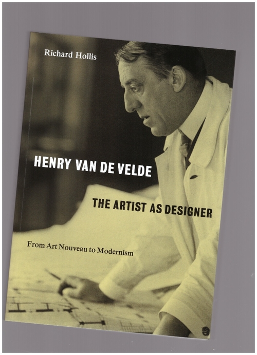 HOLLIS, Richard - Henry van de Velde: The Artist as Designer (Occasional Papers)