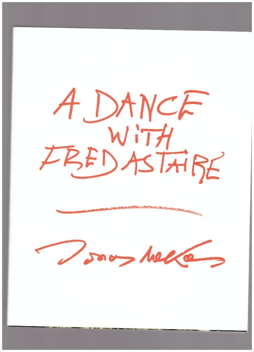 MEKAS, Jonas - A Dance with Fred Astaire (Anthology Editions)
