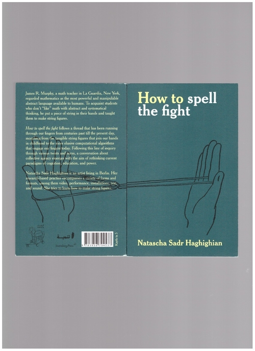 SADR HAGHIGHIAN, Natascha - How to spell the fight (Sternberg Press)