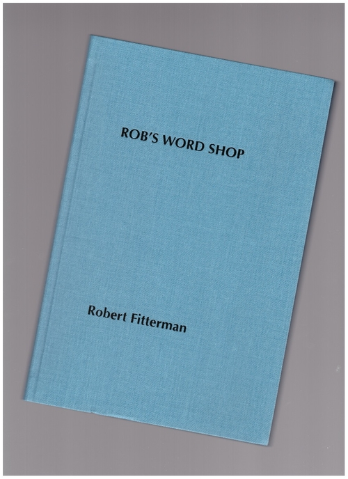 FITTERMAN, Robert - Rob's Word Shop (Ugly Duckling Presse)