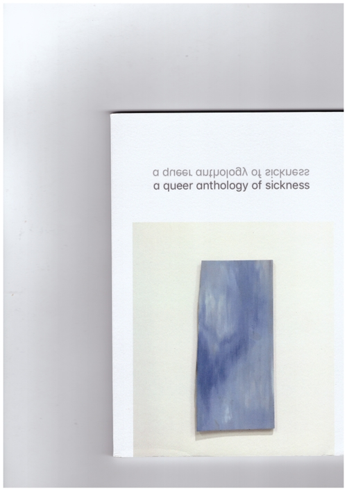 PORTER, Richard (ed.) - A queer anthology of sickness (Pilot Press)
