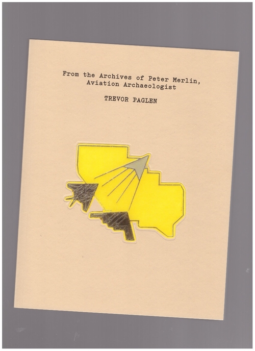 PAGLEN, Trevor - From the Archives of Peter Merlin, Aviation Archaeologist (Primary Information)