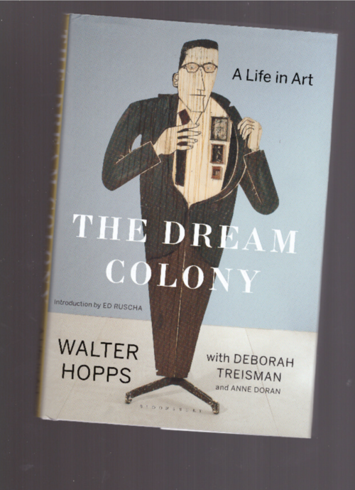 HOPPS, Walter - The Dream Colony. A Life in Art (Bloomsbury)