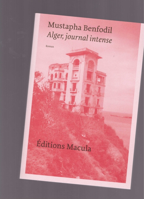 BENFODIL, Mustapha - Alger, journal intense (Macula)