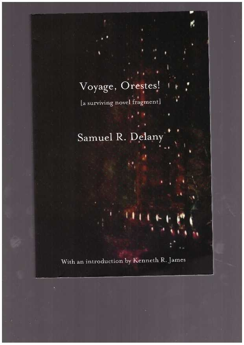 DELANY, Samuel R. - Voyage, Orestes! [a surviving novel fragment] (Bamberger Books)