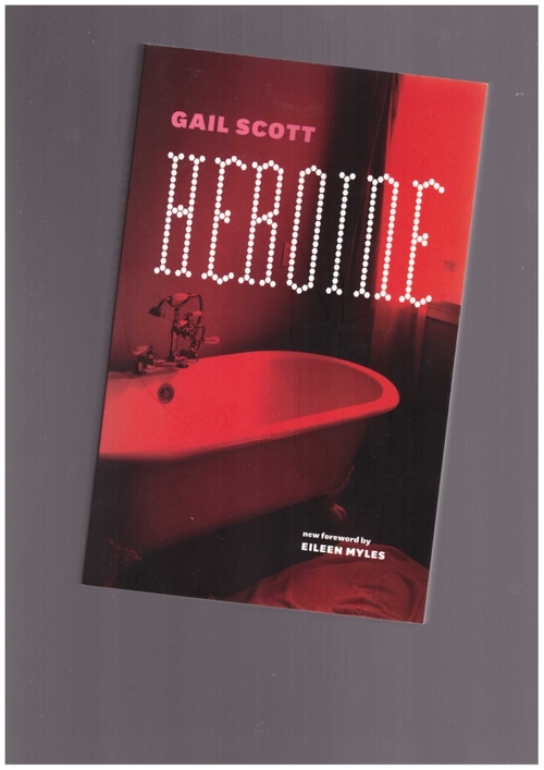SCOTT, Gail - Heroine (Coach House Books)