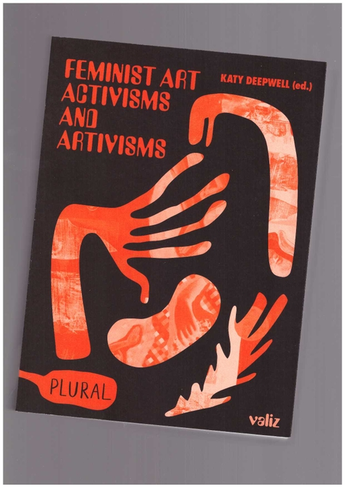 DEEPWELL, Katy (ed.) - Feminist Art Activisms and Artivisms (Valiz)