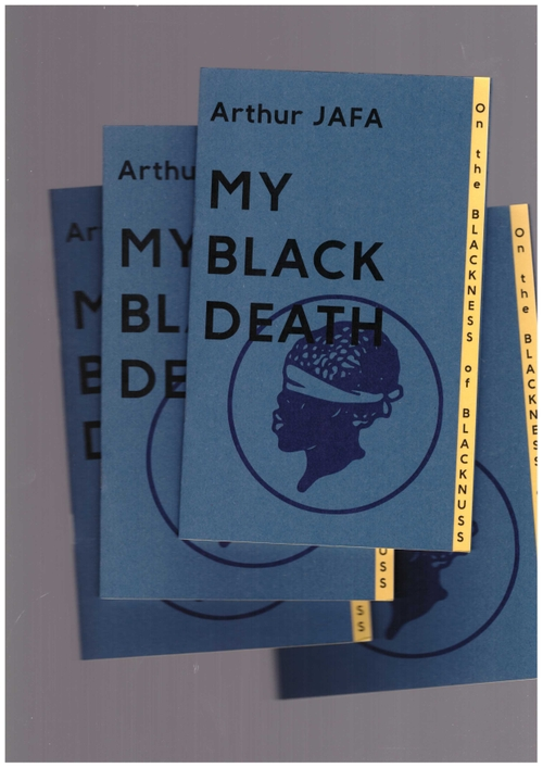 JAFA, Arthur - My Black Death (Publication Studio)