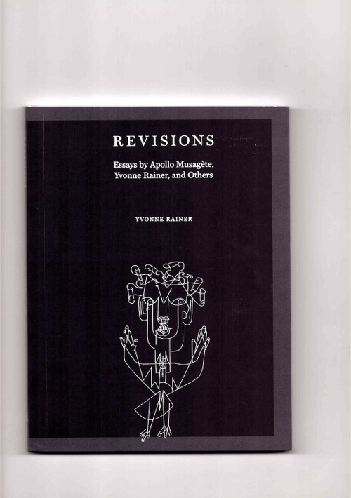 RAINER, Yvonne: CHURNER, Rachel (ed.) - Revisions: Essays by Apollo Musagète, Yvonne Rainer, and Others (no place press)