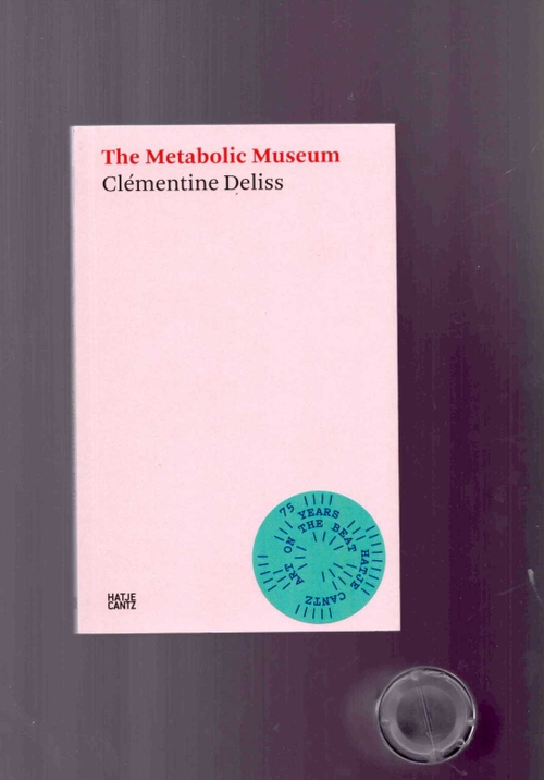 DELISS, Clémentine - The Metabolic Museum (Hatje Cantz,KW)