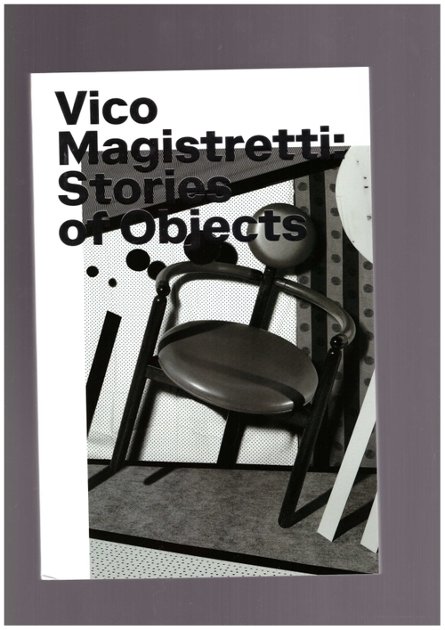 KOIVU, Anniina (ed) - Vico Magistretti : Stories Of Objects (Triest Verlag)
