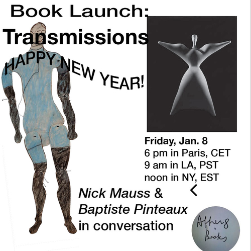 Transmissions, a book and an exhibition. Presentation by Nick Mauss